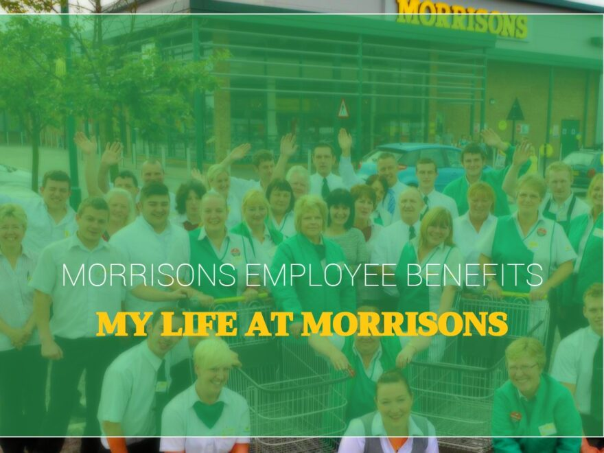 Life at Morrisons Employee Benefits